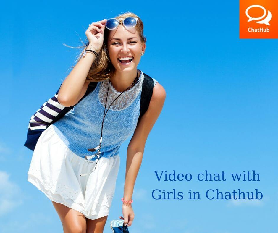 Video chat with Girls in Chathub