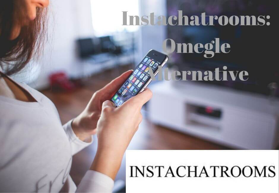 Instachatrooms free online video chat